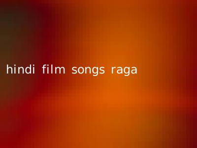 hindi film songs raga