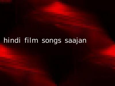 hindi film songs saajan