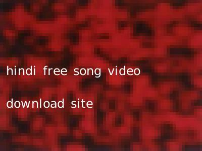 hindi free song video download site