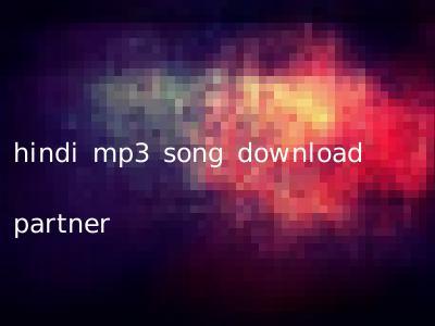 hindi mp3 song download partner