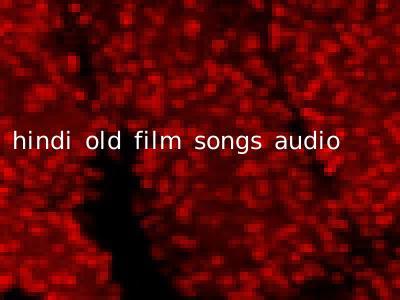 hindi old film songs audio