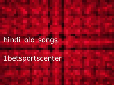 hindi old songs 1betsportscenter