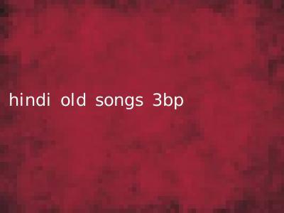 hindi old songs 3bp