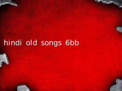 hindi old songs 6bb
