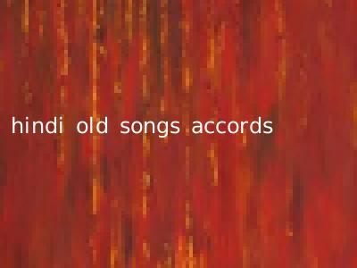 hindi old songs accords