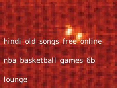 hindi old songs free online nba basketball games 6b lounge