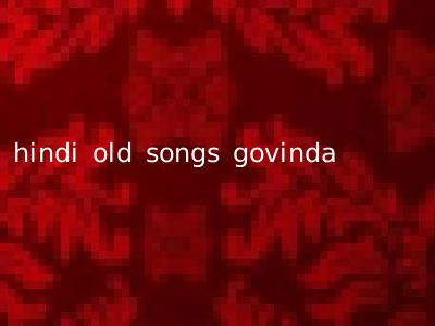 hindi old songs govinda