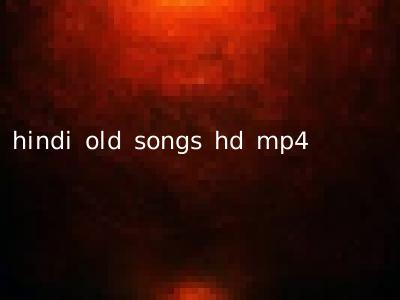 hindi old songs hd mp4