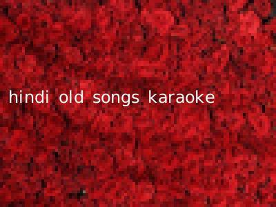 hindi old songs karaoke