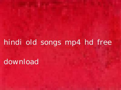 hindi old songs mp4 hd free download