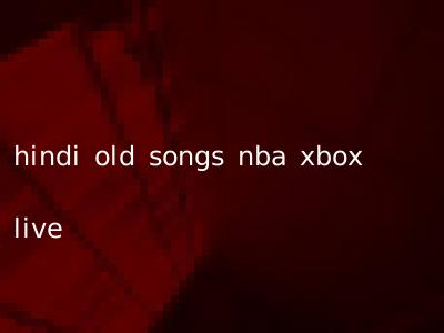 hindi old songs nba xbox live