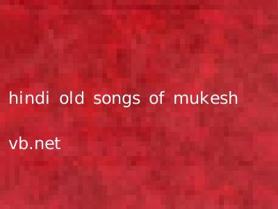 hindi old songs of mukesh vb.net