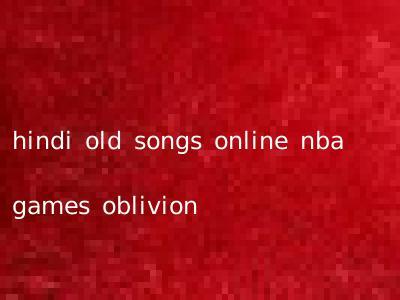 hindi old songs online nba games oblivion