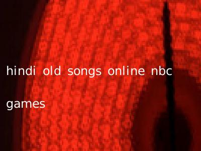 hindi old songs online nbc games