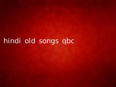hindi old songs qbc