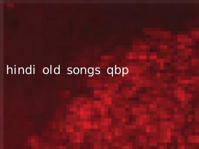 hindi old songs qbp