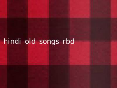 hindi old songs rbd