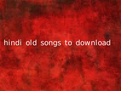 hindi old songs to download
