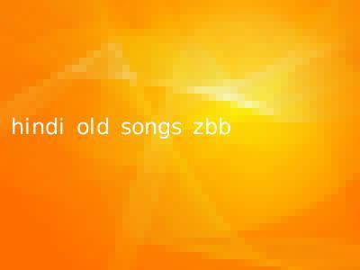 hindi old songs zbb