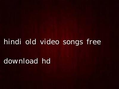 hindi old video songs free download hd