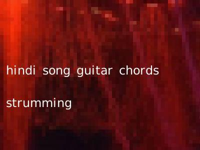 hindi song guitar chords strumming