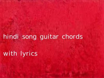 hindi song guitar chords with lyrics