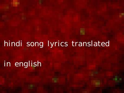 hindi song lyrics translated in english