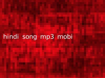 hindi song mp3 mobi