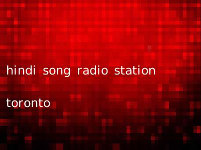 hindi song radio station toronto