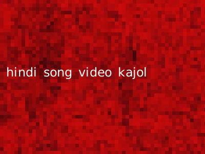 hindi song video kajol