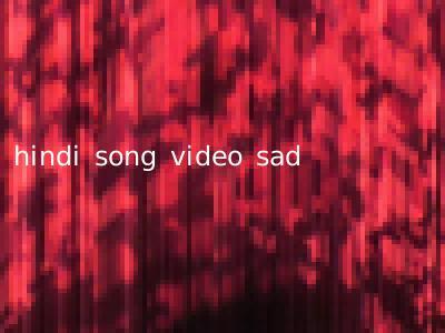 hindi song video sad