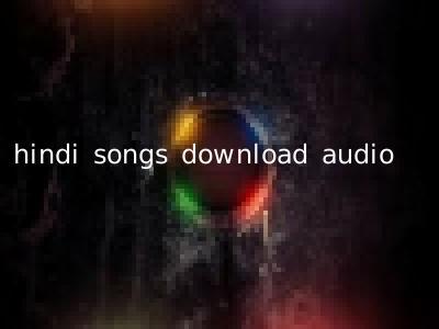hindi songs download audio