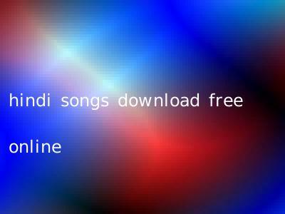 hindi songs download free online
