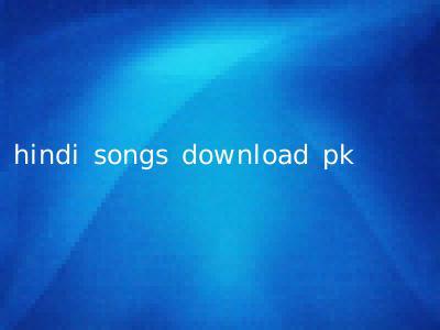 hindi songs download pk