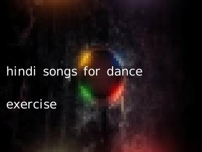 hindi songs for dance exercise