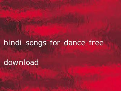 hindi songs for dance free download