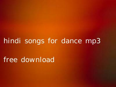 hindi songs for dance mp3 free download