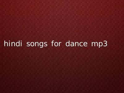 hindi songs for dance mp3