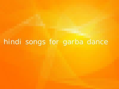 hindi songs for garba dance