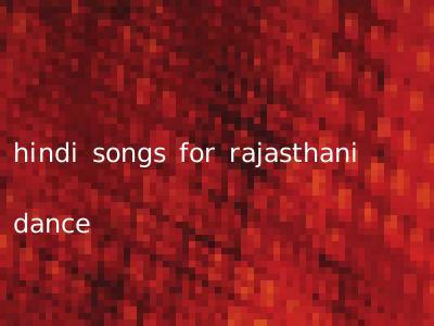 hindi songs for rajasthani dance