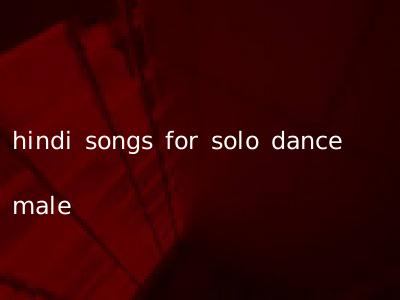 hindi songs for solo dance male