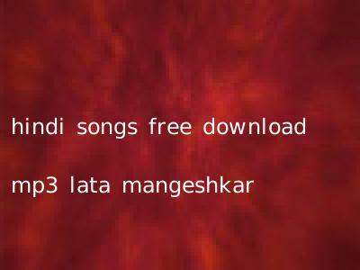 hindi songs free download mp3 lata mangeshkar