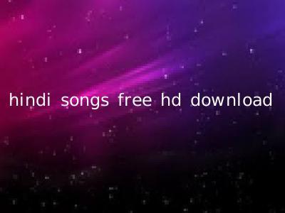 hindi songs free hd download
