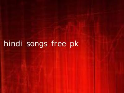 hindi songs free pk