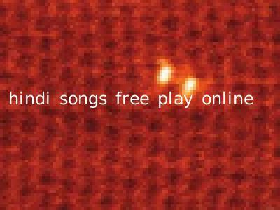 hindi songs free play online