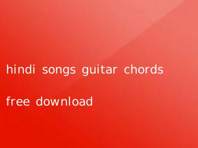 hindi songs guitar chords free download