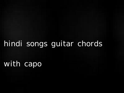 hindi songs guitar chords with capo