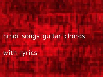 hindi songs guitar chords with lyrics