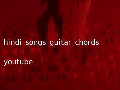 hindi songs guitar chords youtube