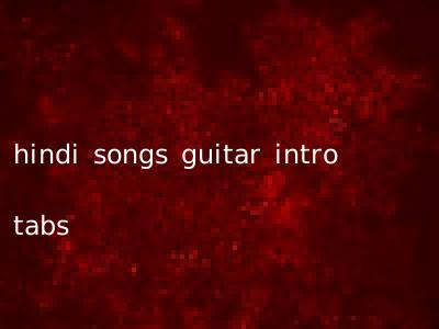 hindi songs guitar intro tabs